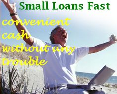 Convenient cash without any trouble - Small Loans Fast
