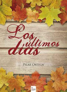 Los últimos días - Pilar Ortega