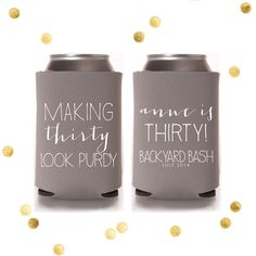 Making Thirty Look Purdy - Birthday or Thirtieth Anniversary - Custom Can Cooler - Personalized Party Gift Favor - Birthday Party Bash 30th Party, 30th Birthday Parties, Birthday Favors, White Trash Party, Thirty Birthday, Party Gifts, Party Time, Casino Night, Casino Party