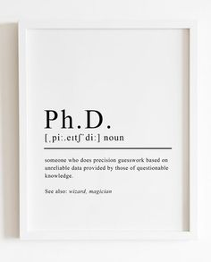 PhD graduation gift, phd gift for men, PhD psychology, phd gift for women, PhD definition print gift ideas for women Dissertation Motivation, Study Motivation Quotes, Philosophy Theories, Phd Humor, Phd Comics, Phd Psychology, Phd Graduation Gifts, Student Life, Phd Student