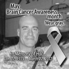 An American hero diagnosed with gbm brain cancer while diffusing bombs in Afghanistan.  RIP Hal.