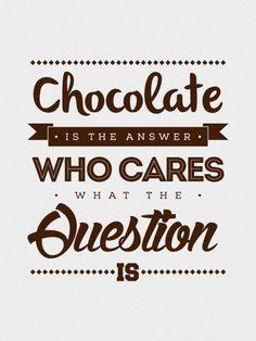 Chocolate is the answer - imagens exclusivas OTW   Crie seu quadro com essa imagem https://www.onthewall.com.br/frases-e-citacoes/chocolate-is-the-answer-3 #quadro #decoracao #decoração #canvas #moldura