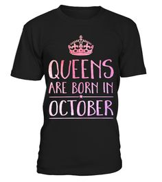 Queens - Born in October | Teezily | Buy, Create & Sell T-shirts to turn your ideas into reality