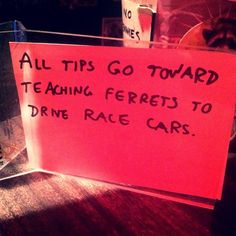 Not all of my #tipjar notes HAVE to be about hating #batmanandrobin. They can also be about #ferrets and #racecars. And probably candy. At some point. Definitely candy.