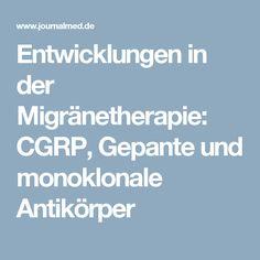 Entwicklungen in der Migränetherapie: CGRP, Gepante und monoklonale Antikörper