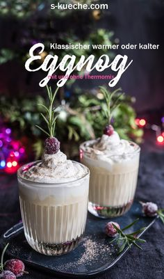 Classic hot or cold eggnog - with or without Thermomix - Classic warm or cold eggnog. Recipe for eggnog with or without Thermomix. Christmas Drinks, Christmas Desserts, World Recipes, Slushies, Food Lists, Cocktail Recipes, Cocktails, Finger Foods, Cheese