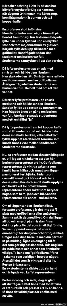 En professor stod inför sina filosofistudenter... - SKOJIG.com Work Quotes, Sign Quotes, Daily Quotes, Great Quotes, Funny Quotes, Inspirational Quotes, Swedish Quotes, Sad Texts, Keep Calm Quotes