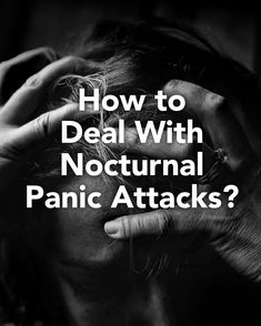 'Nocturnal panic attack' or 'night fear', occur while you are sleeping and wake you up with panic attack. How to cooperate with nocturnal panic attacks? Feeling Faint, Uplifting Books, Come Round, Lost Job, Compulsive Disorder, Excessive Sweating, While You Were Sleeping, Mental Health Conditions, Can't Sleep