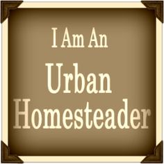 10 Tips for Urban Homesteading -October 28, 2013 By Simply Living Simply