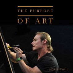 """The purpose of art is not to produce a product. The purpose of art is to produce thinking. The secret is not the mechanics or technical skill that create art - but the process of introspection and different levels of contemplation that generate it. Once you learn to embrace this process, your creative potential is limitless."" - Erik Wahl (graffiti artist)"