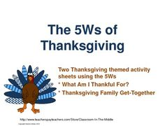 Two Thanksgiving themed activity sheets provide students with practice using the reading and writing skill of identifying the 5Ws - who, what, when, where, and why.  FREE