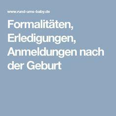Formalitäten, Erledigungen, Anmeldungen nach der Geburt