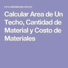 Calcular Area de Un Techo, Cantidad de Material y Costo de Materiales
