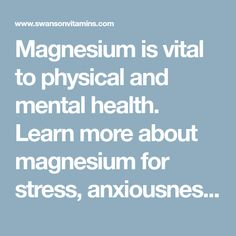 Magnesium is vital to physical and mental health. Learn more about magnesium for stress, anxiousness and mood support.
