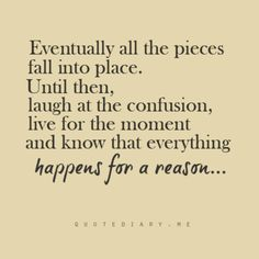 Everything happens for a reason, so kick back
