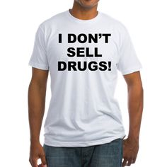 Men's light color white t-shirt with I Don't Sell Drugs! theme. Drugs can deteriorate the mental, physical and spiritual stability of users and addicts. Detox, start exercising, change your diet and choose healthier remedies. Available in white, natural, pink, baby blue, sunshine yellow; small, medium, large, x-large, 2x-large for only $22.99. Go to the link to purchase the product and to see other options – http://www.cafepress.com/stdrugs