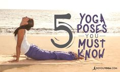 5 Yoga Poses You HAVE to Know http://www.doyouyoga.com/5-yoga-poses-you-have-to-know-22913/ @doyouyoga