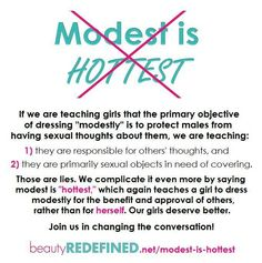 "Modest is hottest? Nah. How about ""I'll dress how I damn well please, and what you think about it is a reflection on YOU, not me"". Your thoughts are not my problem. My body and my clothing are not your concern. My body is not something to be ashamed of and hidden. How ""hot"" I am is between me and the person I'm in bed with. My wardrobe is not an invitation. You may like to look at my body, but you'll LOVE it when it's kicking your ass. If you are incapable of viewing women as more than…"