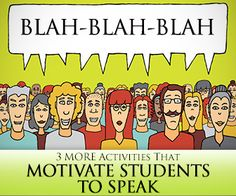 Speak Speak Speak: 3 MORE Activities That Motivate Students to Speak
