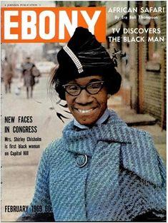 On the February, 1969 Cover of Ebony Magazine CongresswomanShirley Chisholm