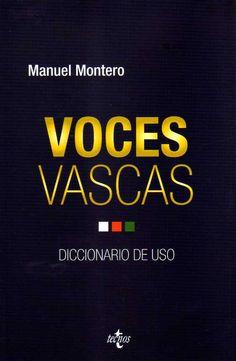Voces vascas : diccionario de uso / Manuel Montero.-- Madrid : Tecnos, D.L. 2014.