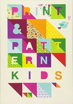 Print & Pattern: Kids by Bowie Style https://www.amazon.com/dp/1780673000/ref=cm_sw_r_pi_dp_x_IGSxzb2BYFV38