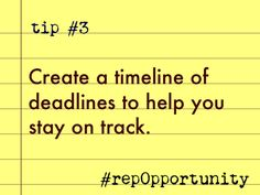 Tip #3: Create a timeline of deadlines to help you stay on track. #repOpportunity