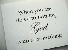 God Is Up To Something Note Cards Religious Encouragement Faith The Words, Cool Words, Great Quotes, Quotes To Live By, Inspirational Quotes, Uplifting Quotes, Depressing Quotes, Quotes Positive, Motivational Quotes