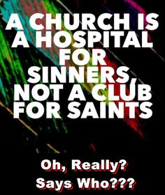 The Church: Is it a Hospital For Sinners or Club For Saints?  www.KingdomLearning.com