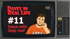 Davey In Real Life :: EP11 :: Jeep Roof Issue! ::