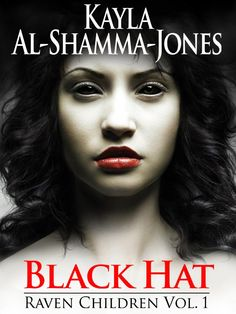 Black Hat (A Raven Children Story) by Kayla Al-Shamma-Jones Books To Read, My Books, Sci Fi Horror, Science Fiction Books, Beautiful Book Covers, Book Cover Art, Stories For Kids, Raven