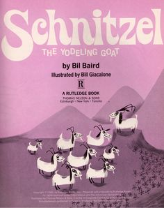 Schnitzel the yodeling goat. Illustrated by Bill Giacalone, 1965.