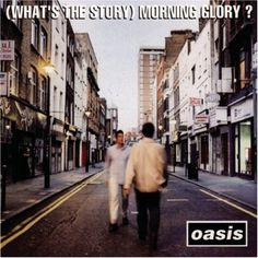 Classic Album: Oasis - (What's The Story) Morning Glory? Probably my favourite album of all time, seriously, name a bad song... bet you can't