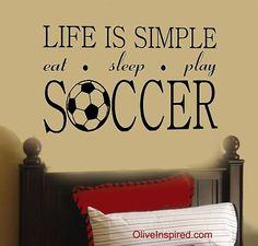 """Life is Simple"" Soccer Futbol Sports Theme Vinyl Wall Decal Wall Art"
