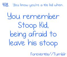 STOOP KID'S AFRAID TO LEAVE HIS STOOP!