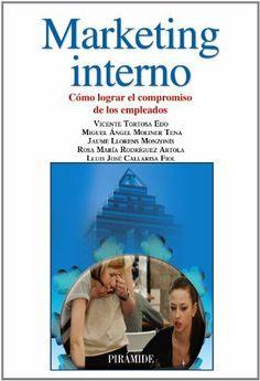 Marketing interno: Cómo lograr el compromiso de los empleados de Vicente Tortosa Edo y otros. Máis información no catálogo: http://kmelot.biblioteca.udc.es/record=b1516186~S13*gag