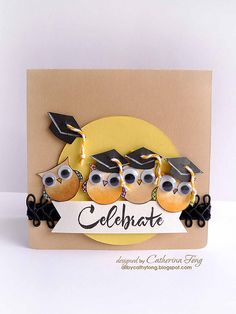 graduation card by Catherina Fong... love the googlie eyes for the owls... would look cute with the SU owl punch, too