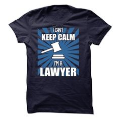 I Can't Keep Calm I'm A Lawyer T-Shirts, Hoodies. VIEW DETAIL ==►…