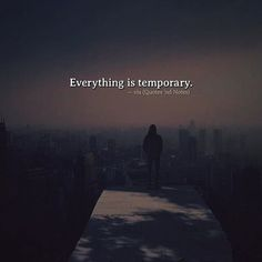 Everything is temporary. via (http://ift.tt/2msmUn4)