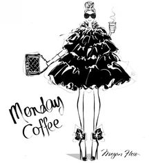 She liked her cappuccino just like her dresses...with lots and lots of froth!! She's my Monday Coffee Girl. -- Megan Hess