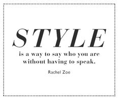 Style is a way to say who you are without having to speak. #inspiration #qoute #bevonboch