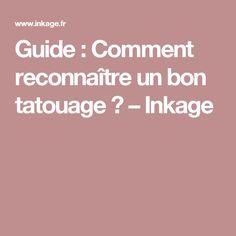 Guide: Comment reconnaître un bon tatouage? – Inkage