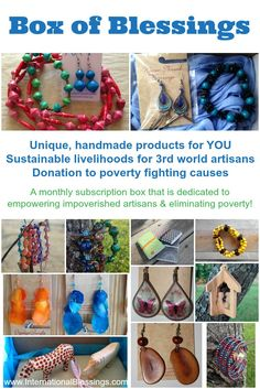 Box of Blessings is a monthly subscription box that is dedicated to sharing beautiful, handmade jewelry and sharing the stories of the artisans that made it.  This box is eliminating poverty by creating sustainable livelihoods!