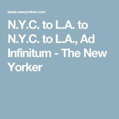 N.Y.C. to L.A. to N.Y.C. to L.A., Ad Infinitum - The New Yorker