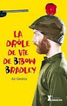 La drôle de vie de Bibow Bradley par Axl Cendres lu en juin 2016