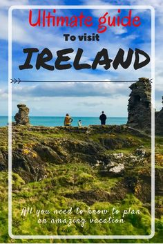 The Ultimate Guide to visit Ireland | Epicurious Passport