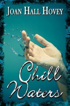 Chill Waters by Joan Hall Hovey. $3.95. Author: Joan Hall Hovey. 304 pages. Publisher: Books We Love (October 4, 2010)