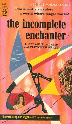 The Incomplete Enchanter, L. Sprague de Camp and Fletcher Pratt (1960 edition), cover by Richard Powers