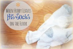 "Here's the perfect remedy for eliminating your husband's annoying habits. ""When Hubby Leaves His Socks on the Floor"" from Time Out with Becky Kopitzke - devotions for real-life moms and wives."