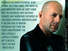 Organized religion - bruce willis